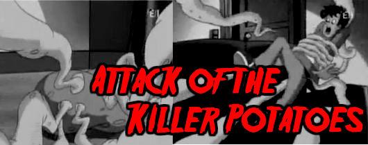 3_attackofkillerpotatoes