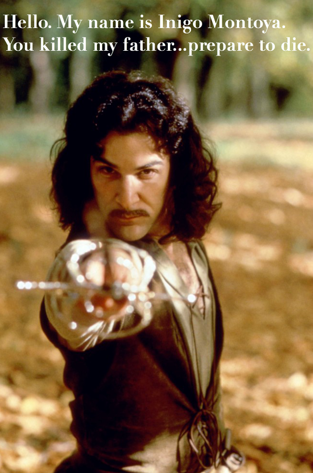 inigo montoya PrincessBride kill my father prepare to die