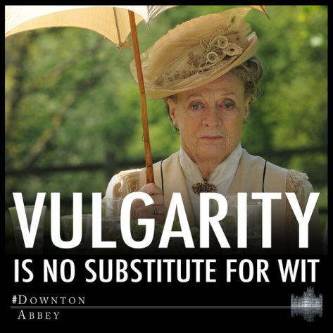 DowntonAbbeyDowagerCountessVioletCrawleyVulgarityisnoSubstituteforWit