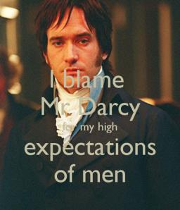 I blame Mr. Darcy
