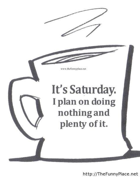 Saturday and Doing Nothing