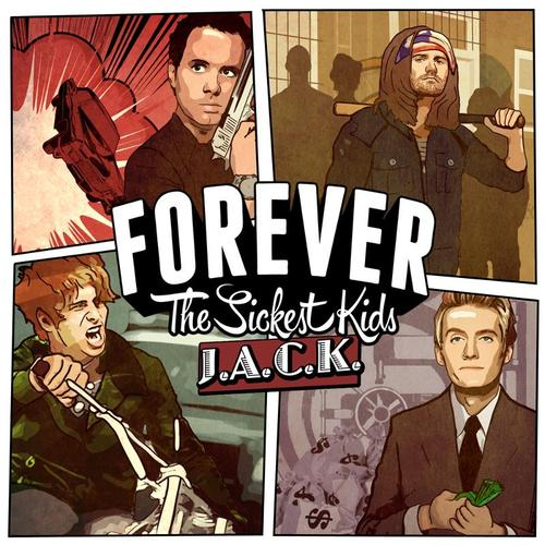 Forever The Sickest Kids Jack Songs