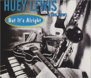 Huey-Lewis--The-News-But-Its-Alright-84418