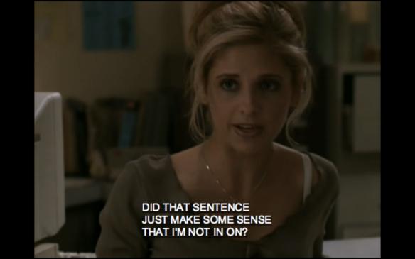 SayWhat?BuffyVampireSlayernosense