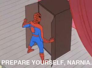 Narnia prepare yourself spider-man meme