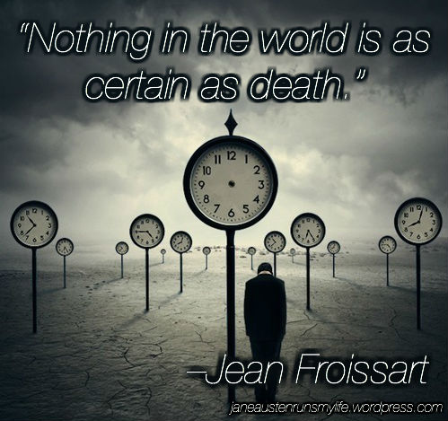 Nothing in the world certain but Death