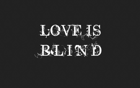 Love_Is_Blind_by_Luquicas
