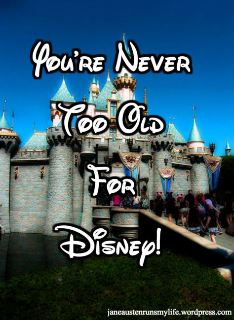 You'reNeverTooOldForDisney