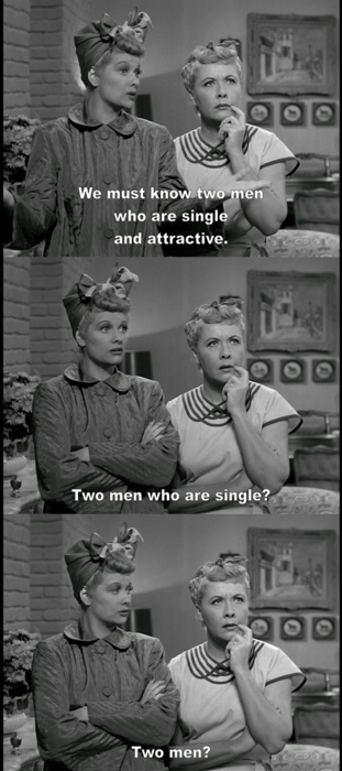 Dontknowanysingleattractivemenilovelucy