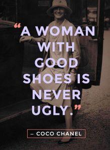 WomanwithGoodShoesNeverUglyCocoChanel