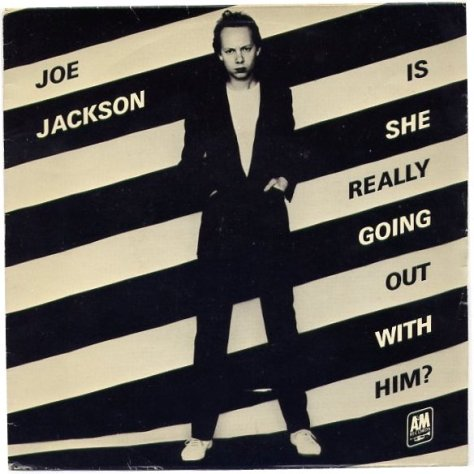 joe-jackson-is-she-really-going-out-with-him