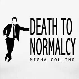 deathtoNormalcyMishaCollins