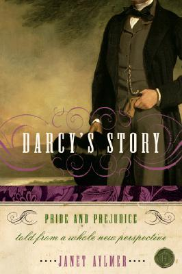 Darcy's Story: Pride and Prejudice Told From a Whole New Perspective