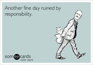 DayRuinedbyRespnsibility