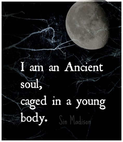 ancientsoulinyoungbody